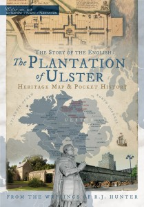 The Plantation of Ulster: The Story of the English heritage map & pocket history